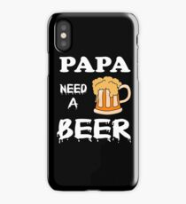 Funny Beer Shirt - PaPa Need A Beer  iPhone Case/Skin