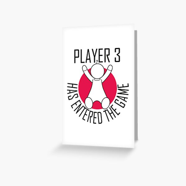 Player 3 has Entered the Game Greeting Card