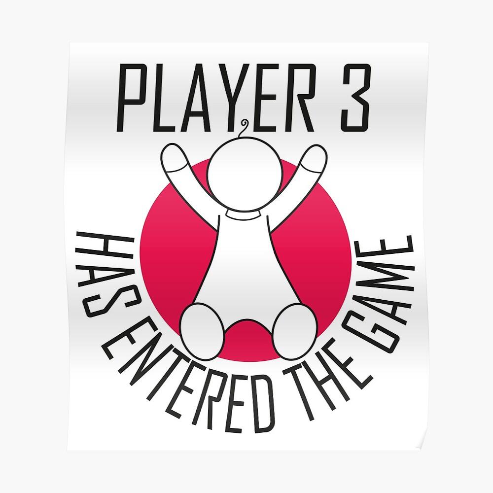 Spieler 3 hat das Spiel betreten Poster