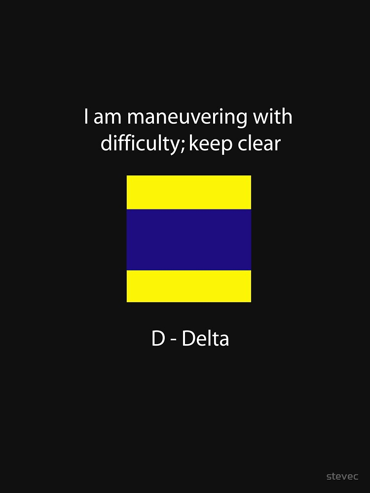 D - Delta I am maneuvering with difficulty; keep clear by stevec
