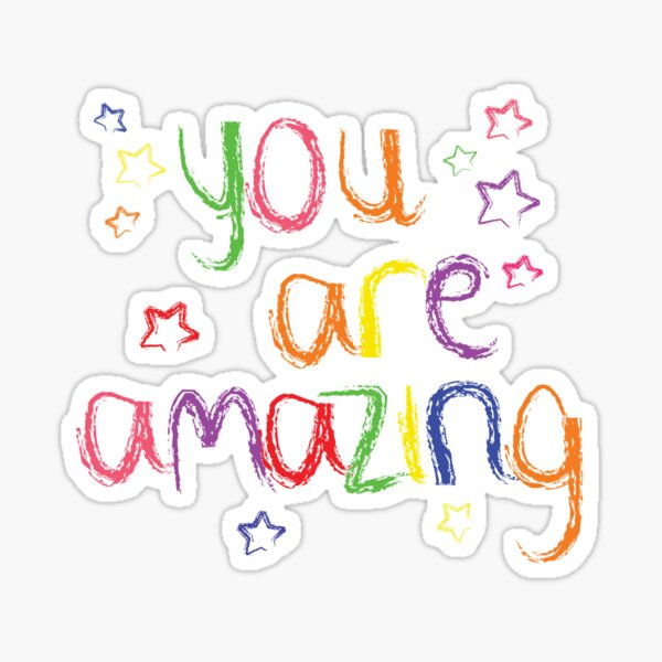 You are Amazing Sticker