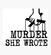 Murder she wrote Photographic Print