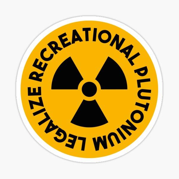 LEGALIZE RECREATIONAL PLUTONIUM ROUND STICKER Sticker