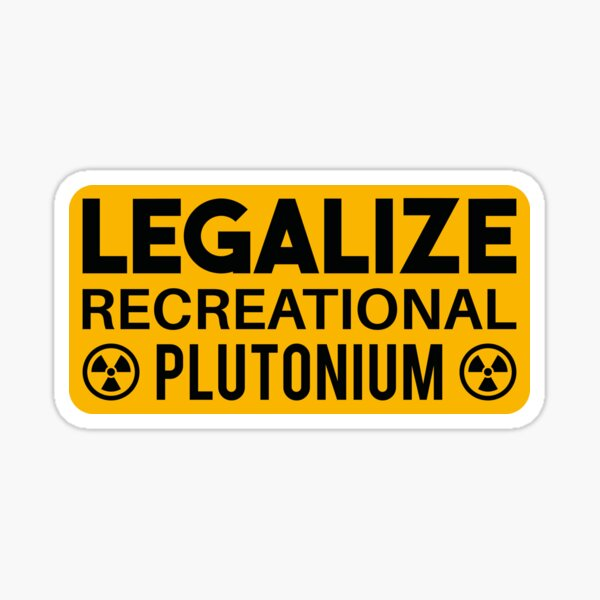 LEGALIZE RECREATIONAL PLUTONIUM RECTANGLE STICKER Sticker