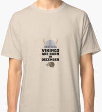 Vikings are born in December Rzun4 Classic T-Shirt