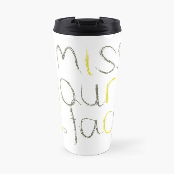 I Miss Your Face Travel Mug