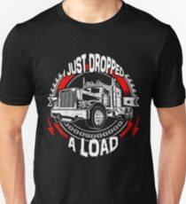 I Just Dropped A Load Unisex T-Shirt