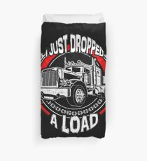 I Just Dropped A Load Duvet Cover
