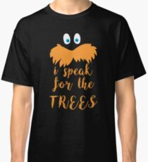 lorax speak Classic T-Shirt