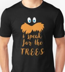 lorax speak Unisex T-Shirt