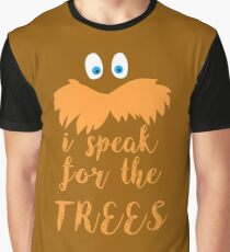 lorax speak Graphic T-Shirt
