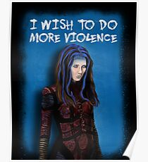 Illyria - I wish to do more violence Poster