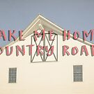 Take Me Home Country Roads by Edward Fielding