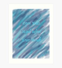 Open Your Mind Before Your Mouth Sea Foam Cloud Design Art Print