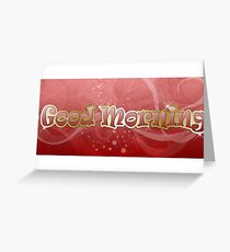 Good Morning (Red and Gold) Greeting Card