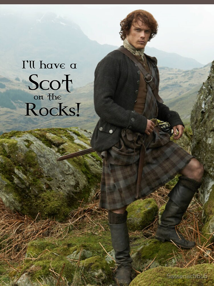 I'll have a Scot on the Rocks!  by Sassenach616