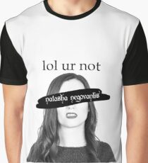 lol ur not Natasha Negovanlis Graphic T-Shirt
