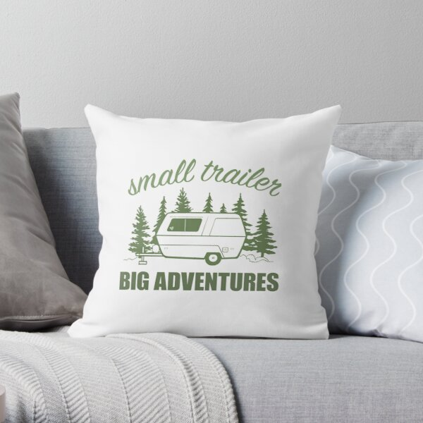 Small Trailer Big Adventures Throw Pillow