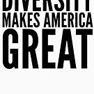 Diversity Makes America Great by katrinawaffles