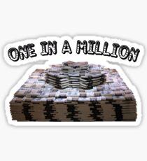 1 in a Million Sticker