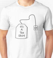 It's A Tea Shirt T-Shirt Unisex T-Shirt