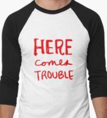 Here Comes Trouble Men's Baseball ¾ T-Shirt