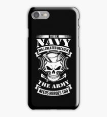 us navy even the army needs heroes iPhone Case/Skin