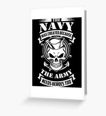 us navy even the army needs heroes Greeting Card