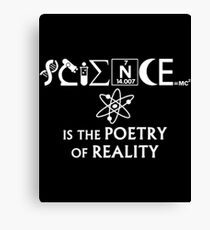 SCIENCE IS THE POETRY funny Science Canvas Print