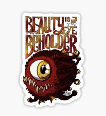 Beauty is in the Eye of the Beholder Sticker