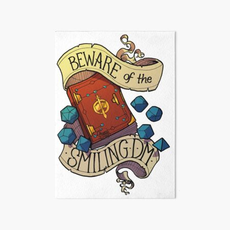 Beware of the Smiling Dungeon Master Art Board Print