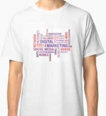 Digital Marketing, Social Media, Mobile, Videos, Network, Internet Classic T-Shirt