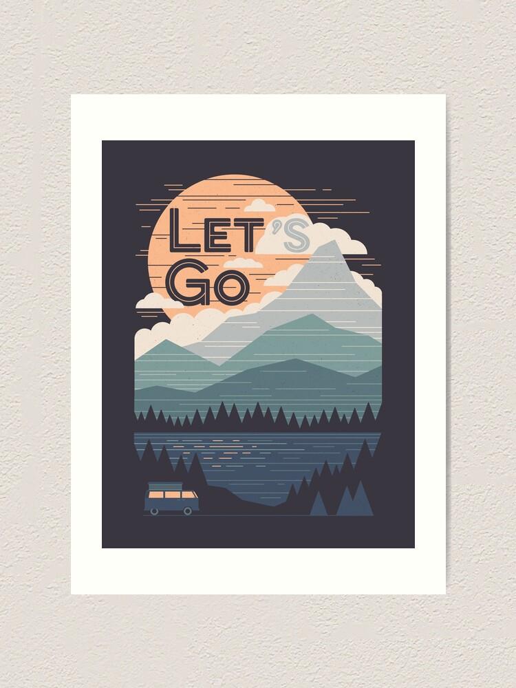 Alternate view of Let's Go Art Print