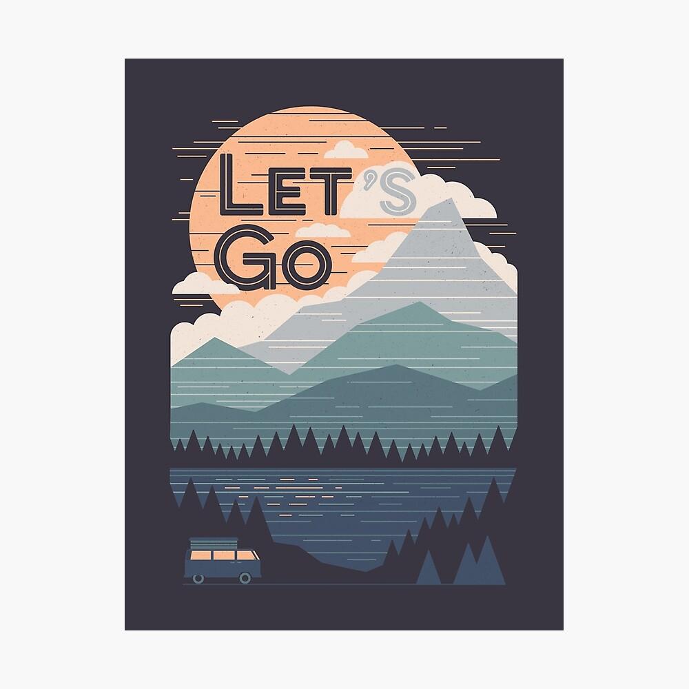 Let's Go Photographic Print