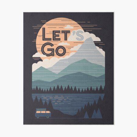 Let's Go Art Board Print