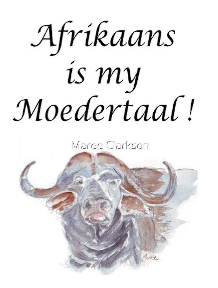 Afrikaans is my Moedertaal by Maree Clarkson