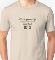 Photography silences the voices in my head Unisex T-Shirt