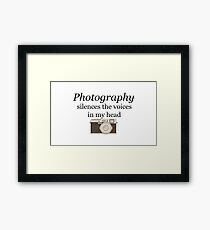 Photography silences the voices in my head Framed Print