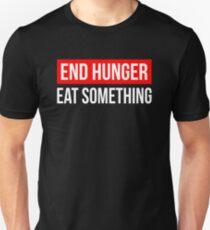 END HUNGER EAT SOMETHING T-Shirt