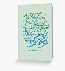 All Your Heart - Matthew 22:37 Greeting Card