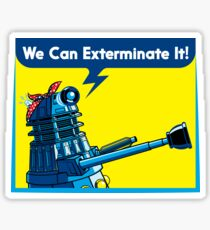 We Can Exterminate It! Sticker