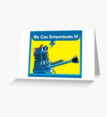 We Can Exterminate It! Greeting Card