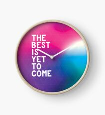THE BEST IS YET TO COME /Galaxy Style Clock