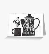 Coffee Smells Better Greeting Card