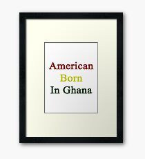 American Born In Ghana  Framed Print
