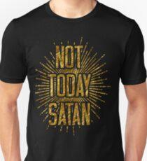Not Today Satan teeshirts Unisex T-Shirt