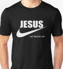 Jesus Just Believe Him Unisex T-Shirt