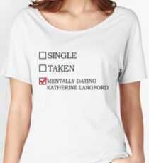 mentally dating katherine langford Women's Relaxed Fit T-Shirt