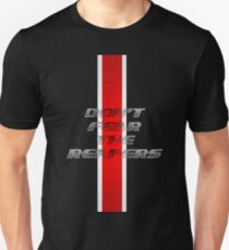 Dont fear the Reapers Unisex T-Shirt
