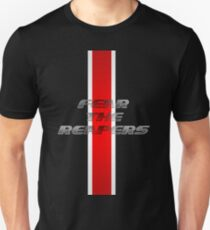 FEAR the Reapers Unisex T-Shirt